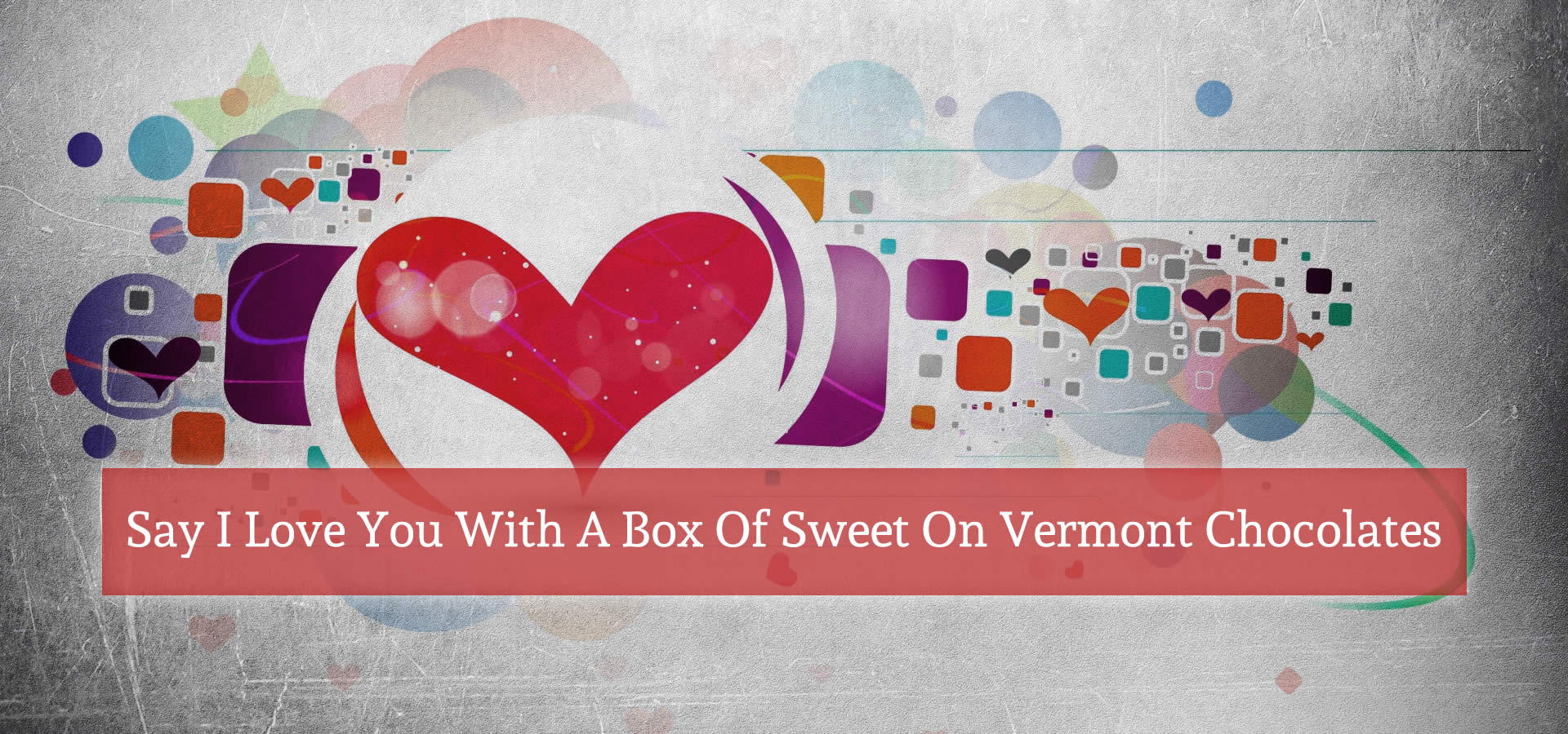 Sweet on Vermont Gourmet Artisan Chocolate Confections